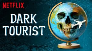 Best travel shows - Dark Tourist